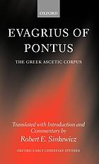 Evagrius of Pontus the Greek ascetic corpus