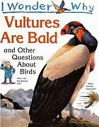I wonder why vultures are bald, and other questions about birds