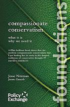 Compassionate conservatism : what it is, why we need it