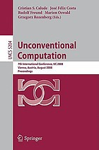 Unconventional computation : 7th international conference, UC 2008, Vienna, Austria, August 25-28, 2008, proceedings