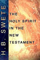 The Holy Spirit in the New Testament; a study of primitive Christian teaching