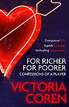 For richer, for poorer : confessions of a player