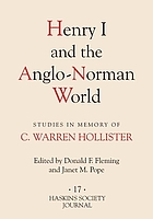 Henry I and the Anglo-Norman world studies in memory of C. Warren Hollister