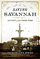 Saving Savannah : the city and the Civil War