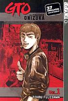 GTO. Vol. 1, Great teacher Onizuka