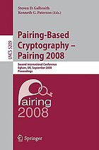 Pairing-based cryptography - Pairing 2008 : second international conference, Egham, UK, September 1-3, 2008 ; proceedings
