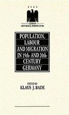 Population, labour, and migration in 19th- and 20th-century Germany