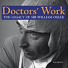 Doctors' work : the legacy of Sir William Osler