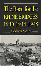 The race for the Rhine bridges: 1940, 1944, 1945