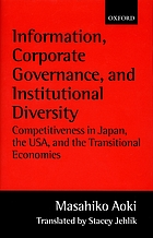 Information, corporate governance, and institutional diversity : competitiveness in Japan, the USA, and the transitional economies