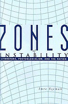 Zones of instability literature, postcolonialism, and the nation