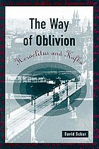 The way of oblivion : Heraclitus and Kafka