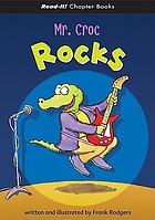 Mr. Croc rocks