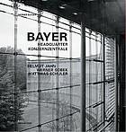 Bayer Konzernzentrale : Helmut Jahn, Werner Sobek, Matthias Schuler = Bayer headquarters