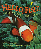 Hello, fish! : visiting the coral reef