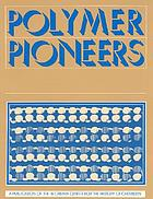 Polymer pioneers : a popular history of the science and technology of large molecules