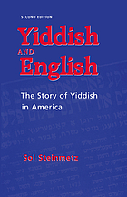 Yiddish and English : the story of Yiddish in America