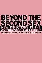 Beyond the second sex : new directions in the anthropology of gender