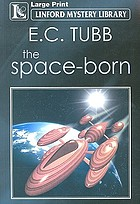 The space-born : complete and unabridged