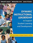 Dynamic instructional leadership to support student learning and development : the field guide to Comer schools in action