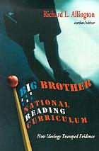 Big brother and the national reading curriculum : how ideology trumped evidence