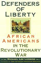 Defenders of Liberty : African Americans in the Revolutionary War
