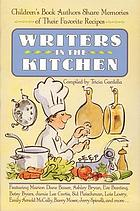 Writers in the kitchen : children's book authors share memories of their favorite recipes