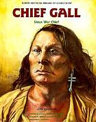 Chief Gall : Sioux war chief