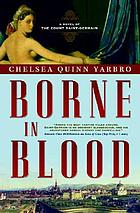 Borne in blood : a novel of the Count Saint-Germain