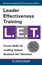 Leader effectiveness training, L.E.T. : proven skills for leading today's business into tomorrow