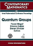 Quantum groups : proceedings of a conference in memory of Joseph Donin, July 5-12, 2004, Technion-Israel, Institute of Technology, Haifa, Israel