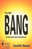 The big bang : a view from the 21st century