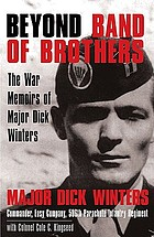 Beyond Band of Brothers the Warm Memories of Major Dick Winters