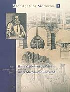 Hans Vredeman de Vries and the Artes Mechanicae revisited