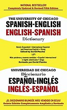 The University of Chicago Spanish-English, English-Spanish dictionary : a new concise dictionary of words and phrases basic to the written and spoken languages of today
