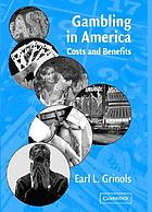 Gambling in America : costs and benefitsGambling in America costs and benefits