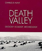 Death Valley : geology, ecology, archaeology