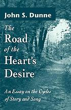 The road of the heart's desire : an essay on the cycles of story and song