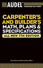 Audel carpenter's and builder's math, plans and specifications