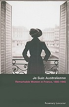 Je suis Australienne : remarkable women in France, 1880-1945