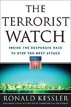 The terrorist watch : inside the desperate race to stop the next attack