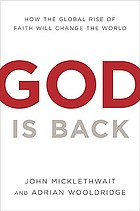 God is back : how the global revival of faith is changing the world
