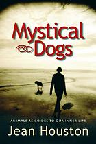 Mystical dogs : animals as guides to our inner lives
