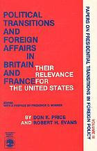 Political transitions and foreign affairs in Britain and France : their relevance for the United States