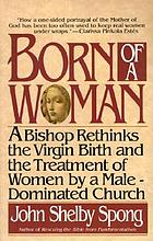 Born of a woman : a bishop rethinks the birth of Jesus