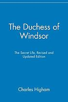 The Duchess of Windsor : the secret life