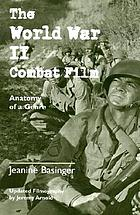 The World War II combat film : anatomy of a genre