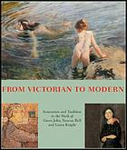 From Victorian to modern : innovation and tradition in the work of Vanessa Bell, Gwen John and Laura Knight