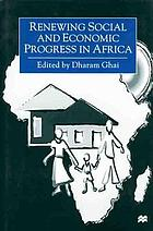 Renewing social and economic progress in Africa : essays in memory of Philip Ndegwa