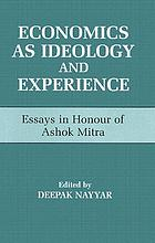 Economics as ideology and experience : essays in honour of Ashok Mitra